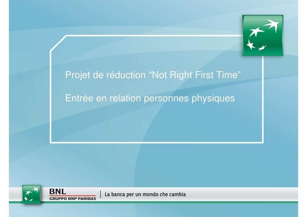 """Projet de réduction """"Not Right First Time""""Entrée en relation personnes physiques"""