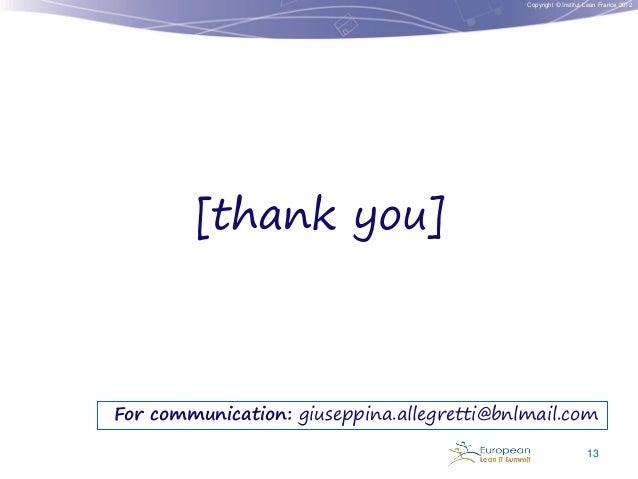 Copyright © Institut Lean France 2012  [thank you]  For communication: giuseppina.allegretti@bnlmail.com 13