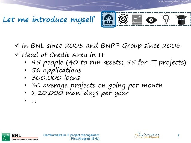 Copyright © Institut Lean France 2012  Let me introduce myself  In BNL since 2005 and BNPP Group since 2006  Head of Cre...
