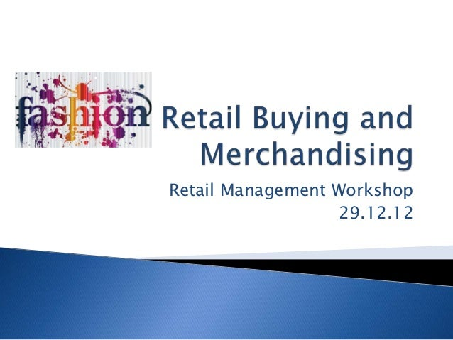 Retail Management Workshop                  29.12.12