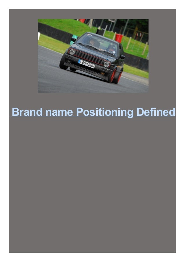 Brand name Positioning Defined