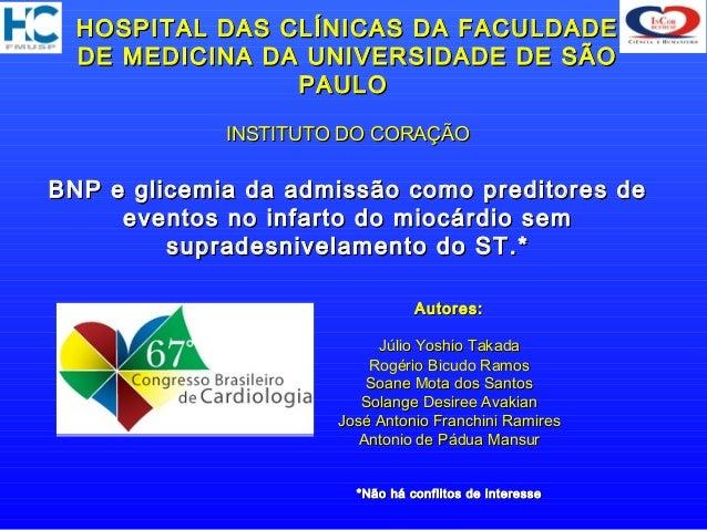 HOSPITAL DAS CLÍNICAS DA FACULDADE  DE MEDICINA DA UNIVERSIDADE DE SÃO                PAULO             INSTITUTO DO CORAÇ...