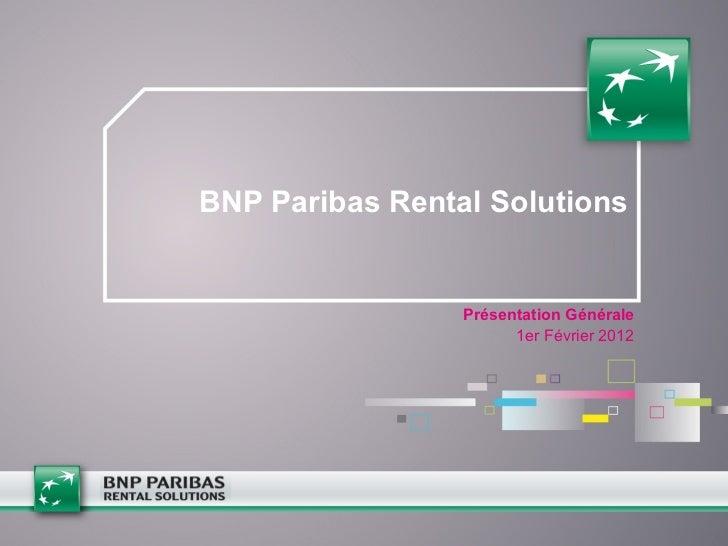 BNP Paribas Rental Solutions Présentation  Générale 1er Février 2012