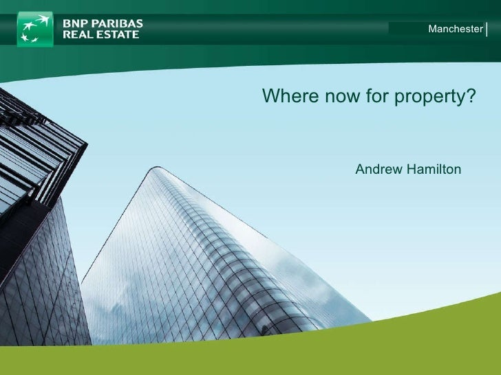 Where now for property?  Manchester Andrew Hamilton