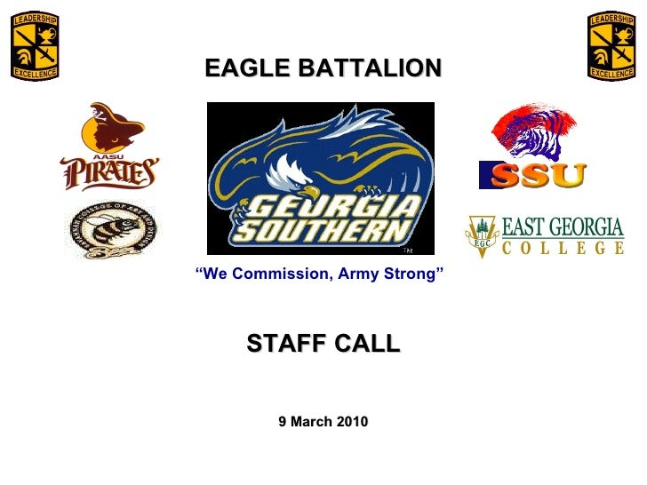 """February 6, 2009 """" We Commission, Army Strong"""" EAGLE BATTALION STAFF CALL 9 March 2010"""