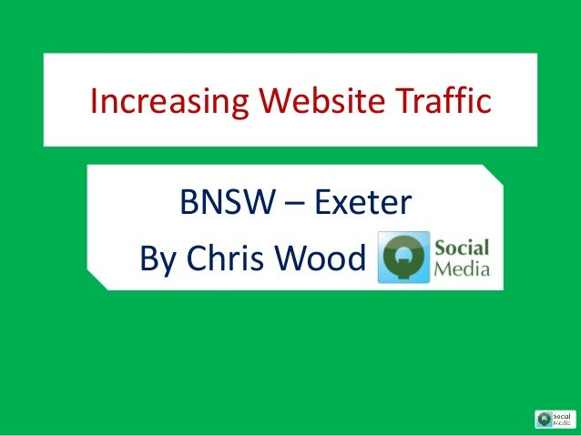 Increasing Website Traffic BNSW – Exeter By Chris Wood
