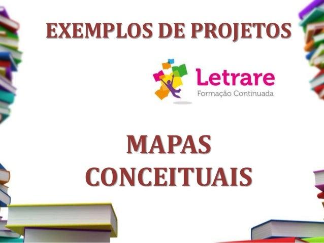 EXEMPLOS DE PROJETOS MAPAS CONCEITUAIS