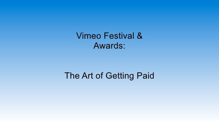 Vimeo Festival &     Awards:The Art of Getting Paid