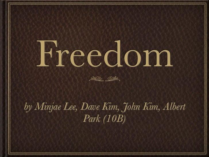 Freedomby Minjae Lee, Dave Kim, John Kim, Albert               Park (10B)