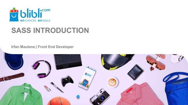 SASS INTRODUCTION Irfan Maulana | Front End Developer