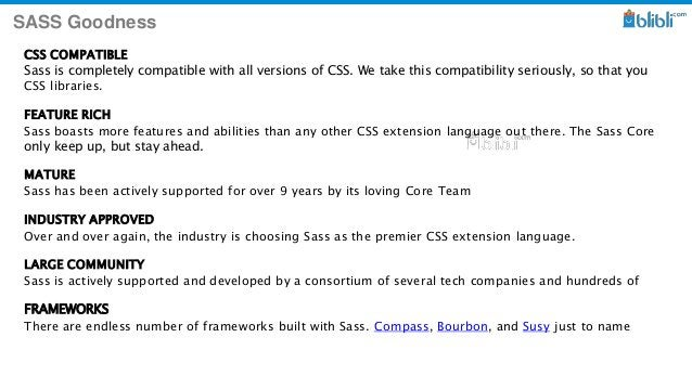 SASS Goodness CSS COMPATIBLE Sass is completely compatible with all versions of CSS. We take this compatibility seriously,...
