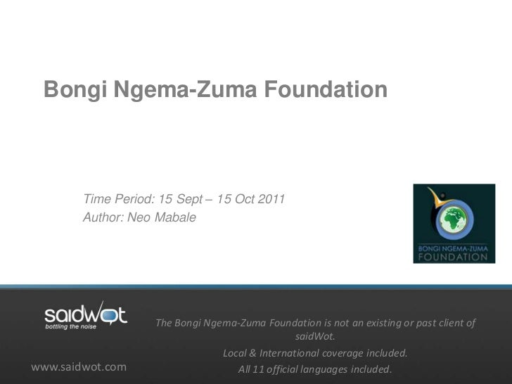 Bongi Ngema-Zuma Foundation       Time Period: 15 Sept – 15 Oct 2011       Author: Neo Mabale                   The Bongi ...