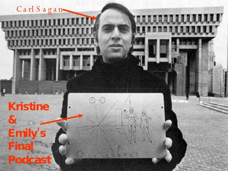 Carl Sagan  Kristine  &  Emily's Final  Podcast