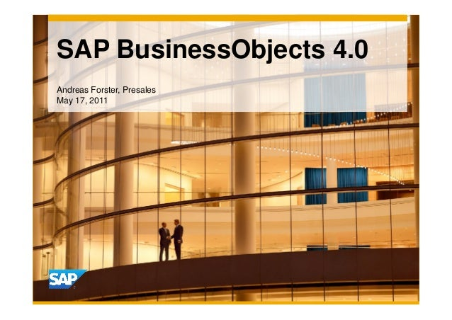 Short Presentation Title Speaker's Name/Department (delete if not needed) Month 00, 2011 SAP BusinessObjects 4.0 Andreas F...