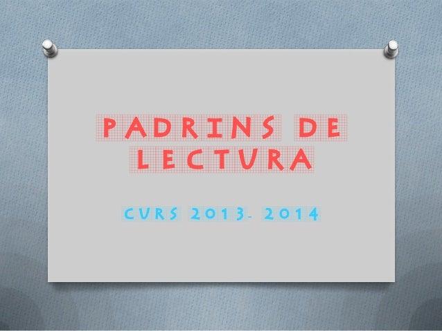 PADRINS DE LECTURA CURS 2013- 2014