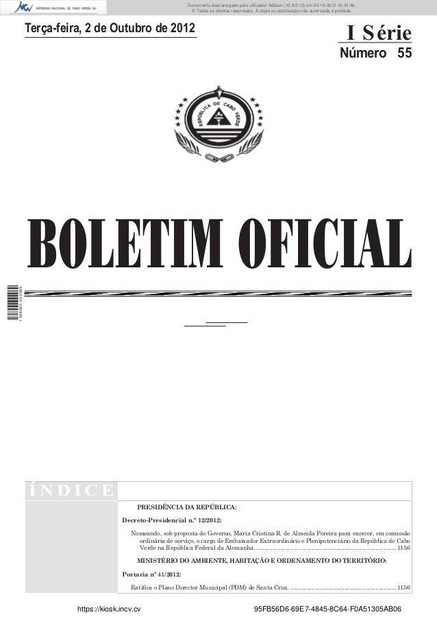 BOLETIM OFICIALTerça-feira, 2 de Outubro de 2012I SérieNúmero 55Í N D I C EPRESIDÊNCIA DA REPÚBLICA:Decreto-Presidencial n...