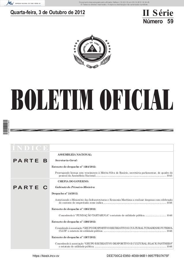 BOLETIM OFICIALQuarta-feira, 3 de Outubro de 2012 II SérieNúmero 59Í N D I C EP A R T E BASSEMBLEIA NACIONAL:Secretaria-Ge...