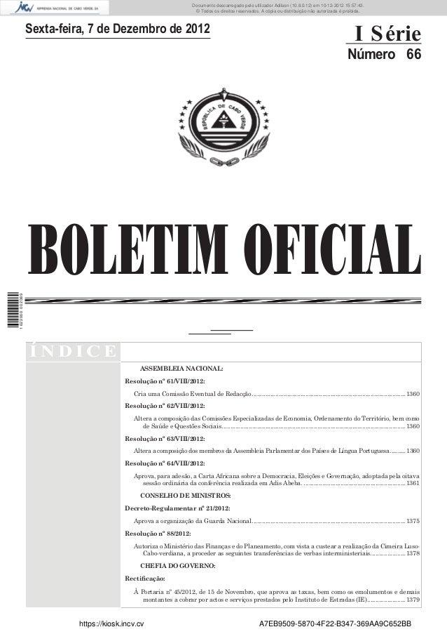 BOLETIM OFICIALSexta-feira, 7 de Dezembro de 2012I SérieNúmero 66Í N D I C EASSEMBLEIA NACIONAL:Resolução nº 61/VIII/2012:...