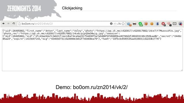 Clickjacking Demo: bo0om.ru/zn2014/vk/2/