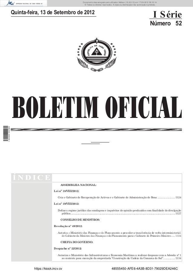 BOLETIM OFICIALQuinta-feira, 13 de Setembro de 2012I SérieNúmero 52Í N D I C EASSEMBLEIA NACIONAL:Lei nº 18/VIII/2012:Cria...