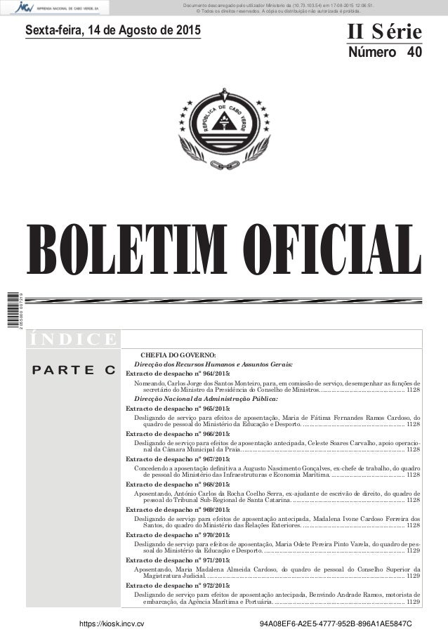 BOLETIM OFICIAL Sexta-feira, 14 de Agosto de 2015 II Série Número 40 Í N D I C E P A R T E C CHEFIA DO GOVERNO: Direcção d...