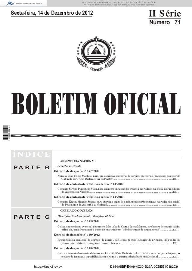 BOLETIM OFICIALSexta-feira, 14 de Dezembro de 2012 II SérieNúmero 71Í N D I C EP A R T E BASSEMBLEIA NACIONAL:Secretaria-G...