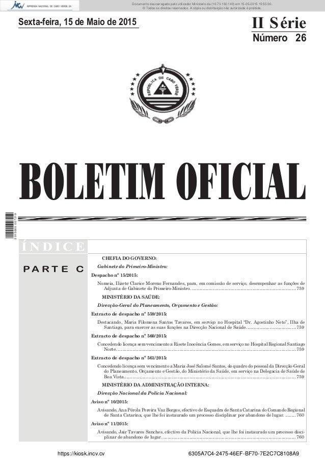 BOLETIM OFICIAL Sexta-feira, 15 de Maio de 2015 II Série Número 26 Í N D I C E P A R T E C CHEFIA DO GOVERNO: Gabinete do ...