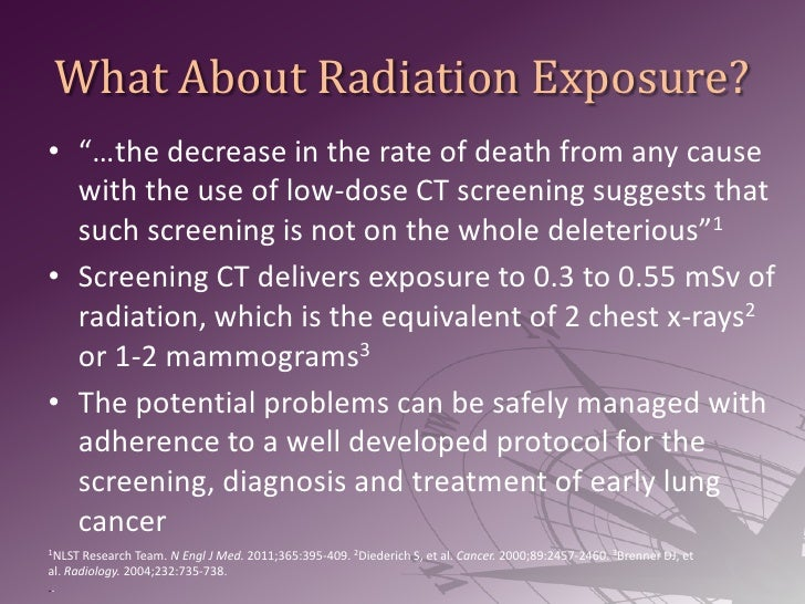 """What About Radiation Exposure?<br />""""…the decrease in the rate of death from any cause with the use of low-dose CT screeni..."""