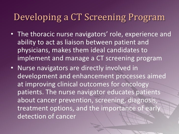 Developing a CT Screening Program<br />The thoracic nurse navigators' role, experience and ability to act as liaison betwe...