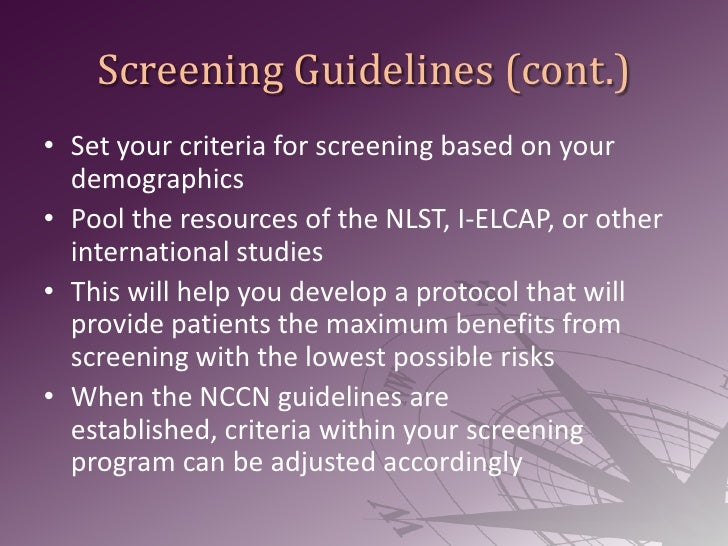Screening Guidelines (cont.)<br />Set your criteria for screening based on your demographics<br />Pool the resources of th...