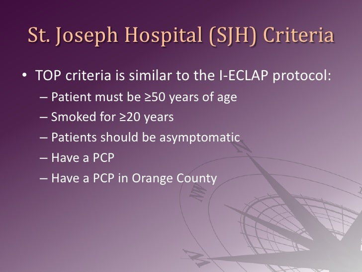St. Joseph Hospital (SJH) Criteria<br />TOP criteria is similar to the I-ECLAP protocol:<br />Patient must be ≥50 years of...