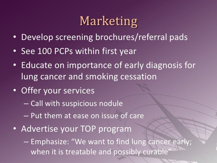 Marketing<br />Develop screening brochures/referral pads<br />See 100 PCPs within first year <br />Educate on importance o...