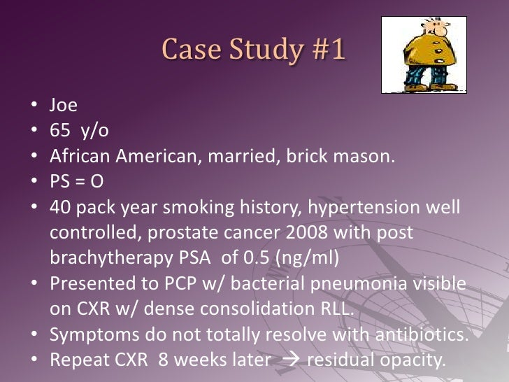 lung cancer case study of a patient Metastatic non—small cell lung cancer: a case study  as in mr w's case,  patients not yet diagnosed with lung cancer often present to their.