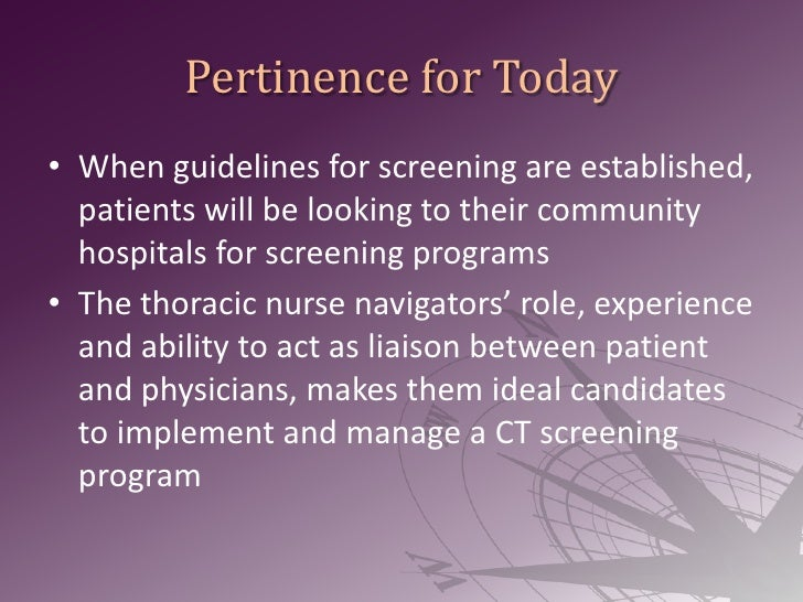 Pertinence for Today<br />When guidelines for screening are established, patients will be looking to their community hospi...