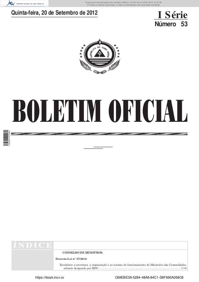 BOLETIM OFICIALQuinta-feira, 20 de Setembro de 2012I SérieNúmero 53Í N D I C ECONSELHO DE MINISTROS:Decreto-Lei nº 27/2012...