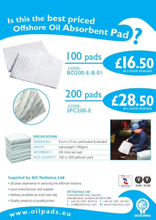 Is this the best priced Offshore Oil Absorbent P  100 pads CODE:  BO200-E-B-01  200 pads CODE:  SPC200-E  ad  £16.50 VAT &...