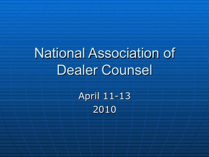 National Association of Dealer Counsel April 11-13 2010
