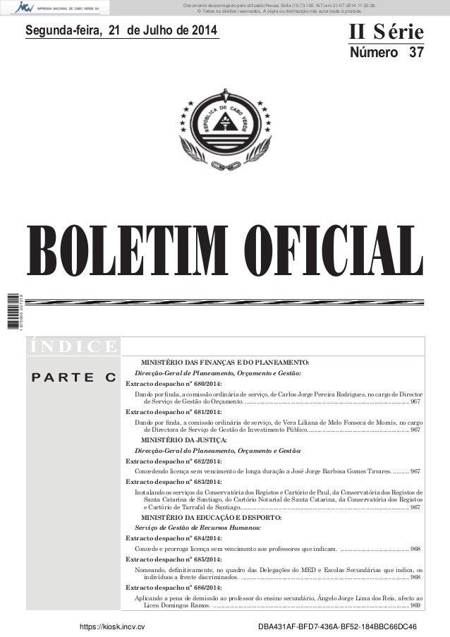BOLETIM OFICIAL Segunda-feira, 21 de Julho de 2014 II Série Número 37 Í N D I C E P A R T E C MINISTÉRIO DAS FINANÇAS E DO...