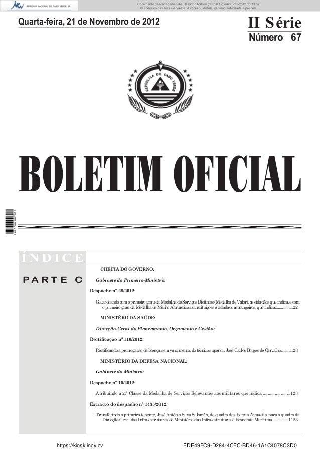 BOLETIM OFICIALQuarta-feira, 21 de Novembro de 2012 II SérieNúmero 67Í N D I C EP A R T E CCHEFIA DO GOVERNO:Gabinete do P...
