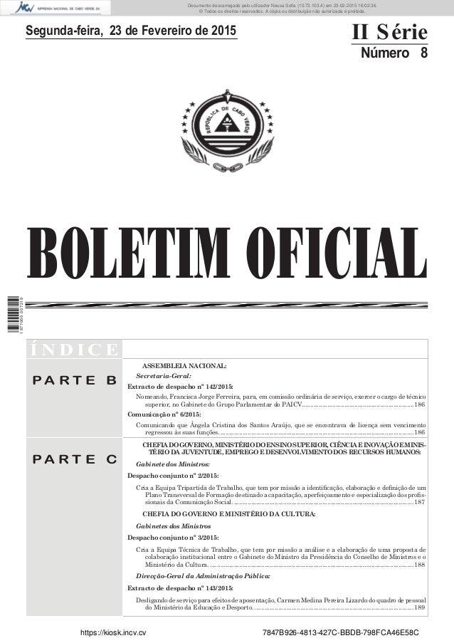 BOLETIM OFICIAL Segunda-feira, 23 de Fevereiro de 2015 II Série Número 8 Í N D I C E P A R T E B ASSEMBLEIA NACIONAL: Secr...