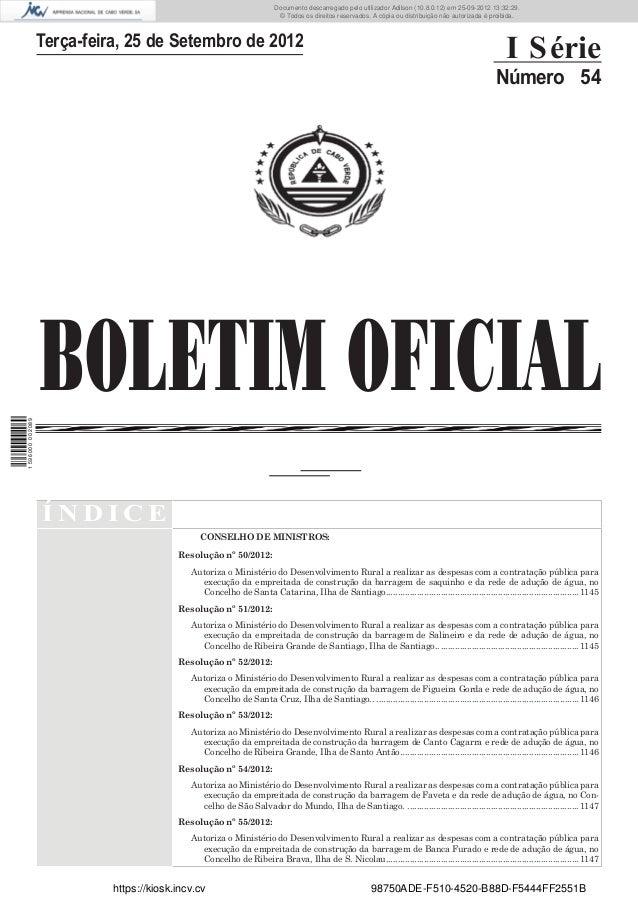 BOLETIM OFICIALTerça-feira, 25 de Setembro de 2012I SérieNúmero 54Í N D I C ECONSELHO DE MINISTROS:Resolução nº 50/2012:Au...