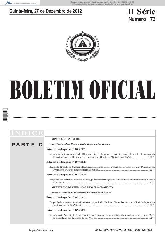 BOLETIM OFICIALQuinta-feira, 27 de Dezembro de 2012 II SérieNúmero 73Í N D I C EP A R T E CMINISTÉRO DA SAÚDE:Direcção-Ger...