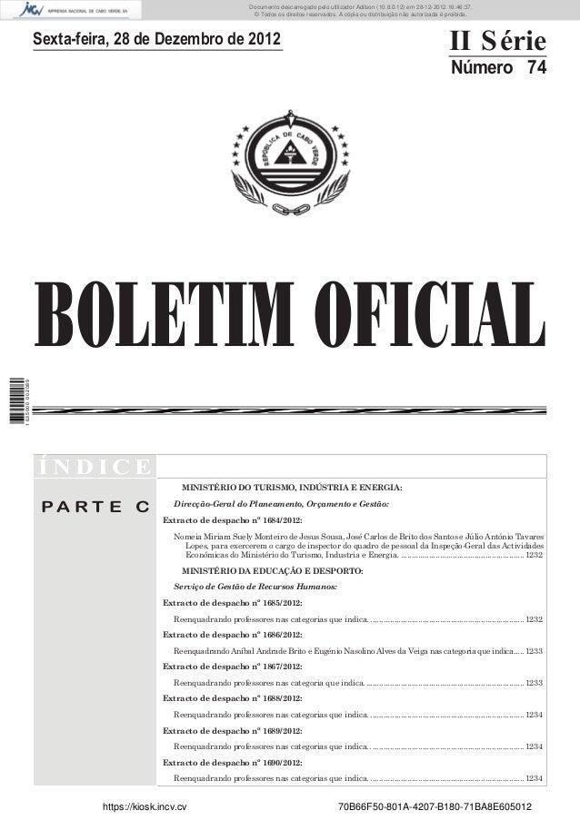 BOLETIM OFICIALSexta-feira, 28 de Dezembro de 2012 II SérieNúmero 74Í N D I C EP A R T E CMINISTÉRIO DO TURISMO, INDÚSTRIA...