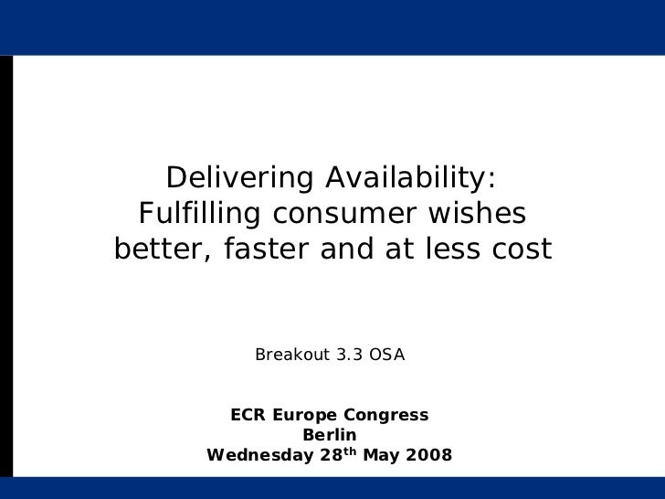 Delivering Availability:  Fulfilling consumer wishes better, faster and at less cost             Breakout 3.3 OSA         ...