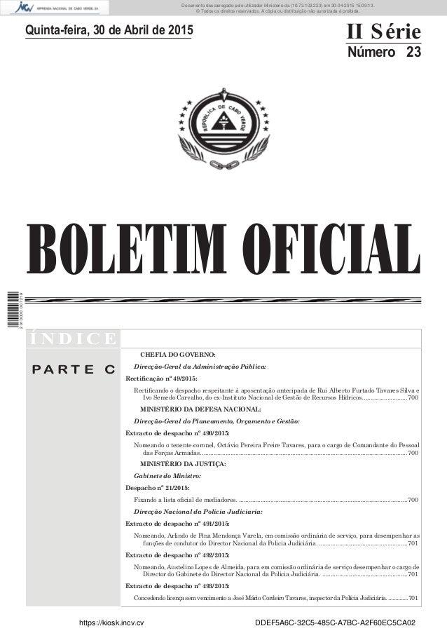 BOLETIM OFICIAL Quinta-feira, 30 de Abril de 2015 II Série Número 23 Í N D I C E P A R T E C CHEFIA DO GOVERNO: Direcção-G...