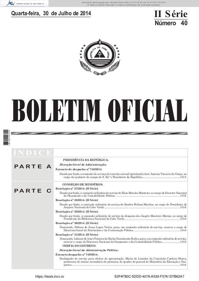 BOLETIM OFICIAL Quarta-feira, 30 de Julho de 2014 II Série Número 40 Í N D I C E P A R T E A PRESIDÊNCIA DA REPÚBLICA: Dir...