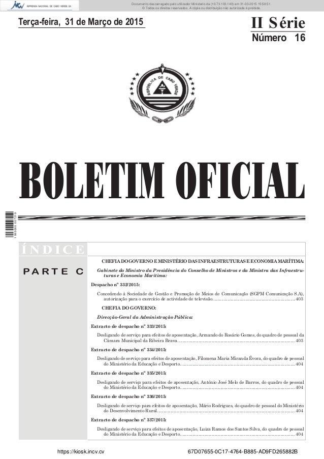 BOLETIM OFICIAL Terça-feira, 31 de Março de 2015 II Série Número 16 Í N D I C E P A R T E C CHEFIA DO GOVERNO E MINISTÉRIO...