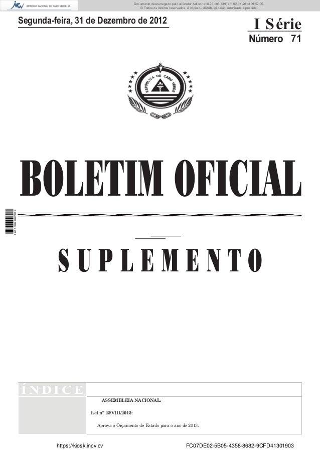 BOLETIM OFICIALÍ N D I C EASSEMBLEIA NACIONAL:Lei nº 23/VIII/2013:Aprova o Orçamento de Estado para o ano de 2013.Segunda-...