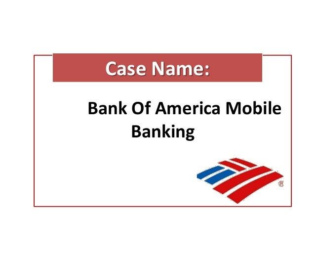 Case Name:Bank Of America Mobile     Banking
