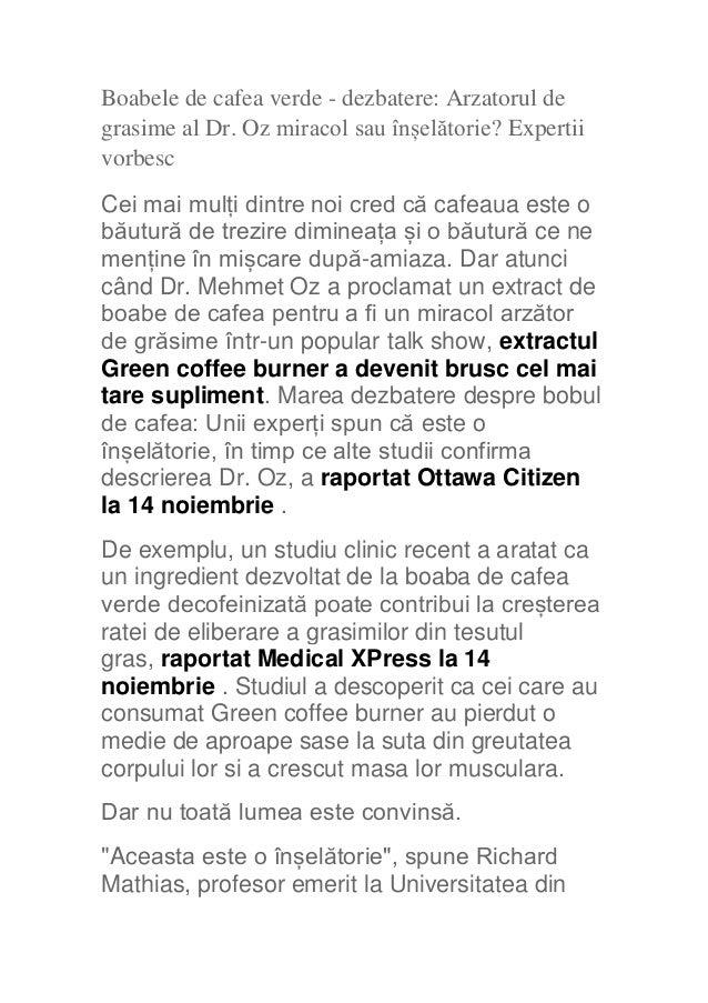 Boabele de cafea verde - dezbatere: Arzatorul de grasime al Dr. Oz miracol sau înșelătorie? Expertii vorbesc Cei mai mulți...